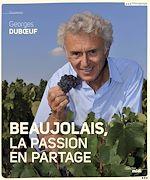 Download this eBook Beaujolais, la passion en partage