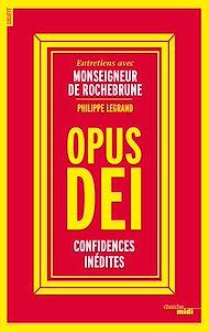 Téléchargez le livre :  Opus Dei, confidences inédites