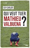 Télécharger le livre :  Qui veut tuer Mathieu Valbuena ?