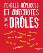 Download this eBook Pensées, répliques et anecdotes les plus drôles