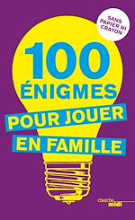 Download this eBook 100 énigmes pour jouer en famille