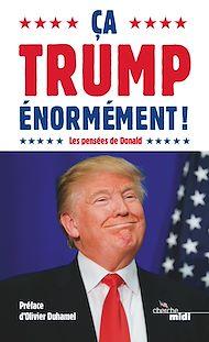 Téléchargez le livre :  Ca Trump énormément !