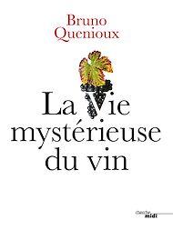 Téléchargez le livre :  La Vie mystérieuse du vin