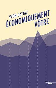 Téléchargez le livre :  Economiquement vôtre