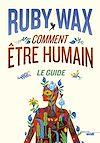 Télécharger le livre :  Comment être humain : Le guide