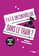 Téléchargez le livre :  Y a-t-il un contrôleur dans le train ?