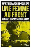 Télécharger le livre :  Une femme au front
