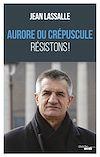 Télécharger le livre :  Aurore ou crépuscule Résistons !