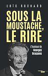Télécharger le livre :  Sous la moustache, le rire