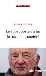 Téléchargez le livre :  Le sport porte en lui le tout de la société