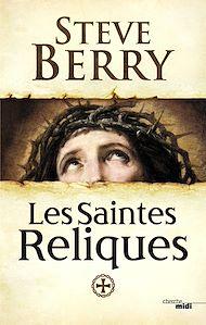 Téléchargez le livre :  Les Saintes Reliques