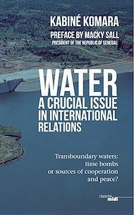 Téléchargez le livre :  Water, a crucial issue in international relations