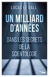 Télécharger le livre :  Un milliard d'années - Dans les secrets de la scientologie