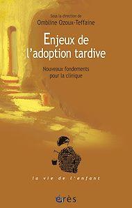 Téléchargez le livre :  Enjeux de l'adoption tardive