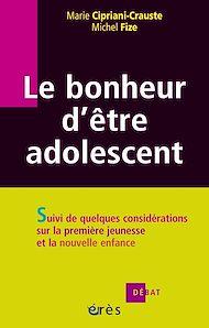 Téléchargez le livre :  Le bonheur d'être adolescent