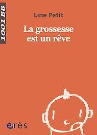 Téléchargez le livre :  La Grossesse est un rêve - 1001 bb n°78