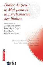 Download this eBook Didier Anzieu : le Moi-peau et la psychanalyse des limites