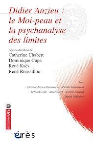 Téléchargez le livre :  Didier Anzieu : le Moi-peau et la psychanalyse des limites