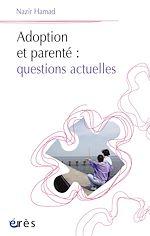 Téléchargez le livre :  Adoption et parenté : questions actuelles