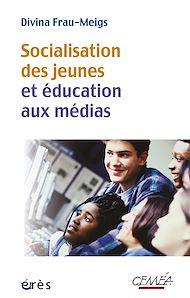 Téléchargez le livre :  Socialisation des jeunes et éducation aux médias