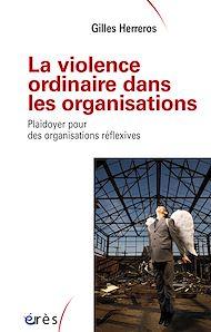 Téléchargez le livre :  La violence ordinaire dans les organisations
