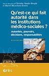 Télécharger le livre :  Qu'est-ce qui fait autorité dans les institutions médico-sociales ?