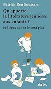 Télécharger le livre :  Qu'apporte la littérature jeunesse aux enfants ?