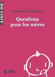 Téléchargez le livre :  Questions pour les mères - 1001BB n°138