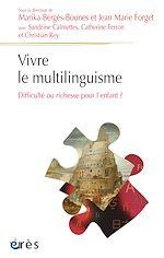 Téléchargez le livre :  Vivre le multilinguisme