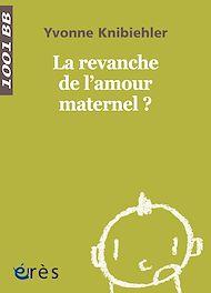 Téléchargez le livre :  La revanche de l'amour maternel ? - 1001BB n°142-