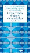 Télécharger le livre :  La prévention toujours en re-création