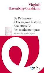Téléchargez le livre :  De Pythagore à Lacan, une histoire non officielle des mathématiques