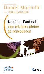Téléchargez le livre :  L'enfant, l'animal, une relation pleine de ressources