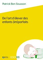 Download this eBook De l'art d'élever des enfants (im)parfaits - 1001 bb n°152