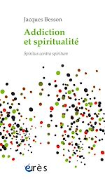 Download this eBook Addiction et spiritualité