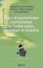 Download this eBook Précis de psychothérapie psychanalytique de l'enfant autiste, psychotique et borderline