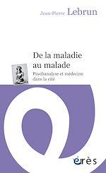 Download this eBook De la maladie au malade
