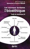 Télécharger le livre :  Traité de bioéthique IV