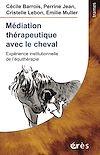 Télécharger le livre :  Médiation thérapeutique avec le cheval
