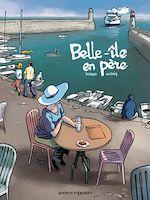 Téléchargez le livre :  Belle-île en père