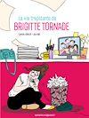 Télécharger le livre :  La Vie trépidante de Brigitte Tornade