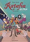 Télécharger le livre :  Ratafia Delirium - Tome 01