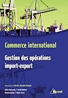 Télécharger le livre :  Commerce international - Gestion des opérations import-export