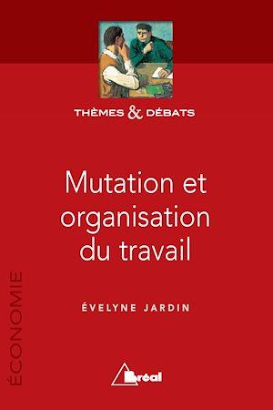 Téléchargez le livre :  Mutation et organisation du travail