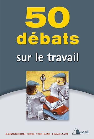 Téléchargez le livre :  50 débats sur le travail