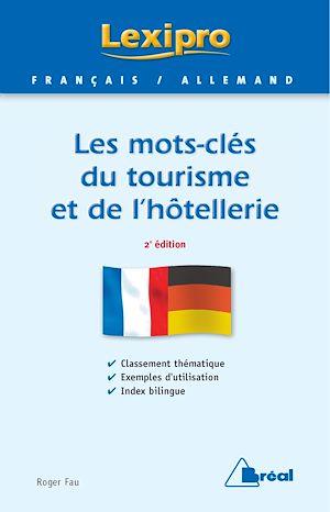 Téléchargez le livre :  Les mots-clés du tourisme et de l'hôtellerie - Allemand