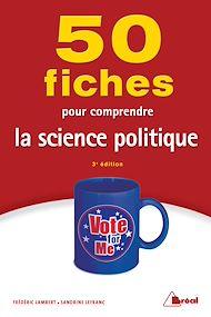 Téléchargez le livre :  50 Fiches pour comprendre la science politique - 3e édition