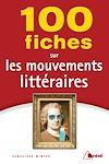 Télécharger le livre :  100 fiches sur les mouvements littéraires