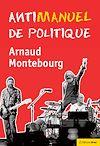 Télécharger le livre :  Antimanuel de politique