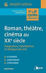 Téléchargez le livre :  Roman, théâtre, cinéma au XXeme siècle